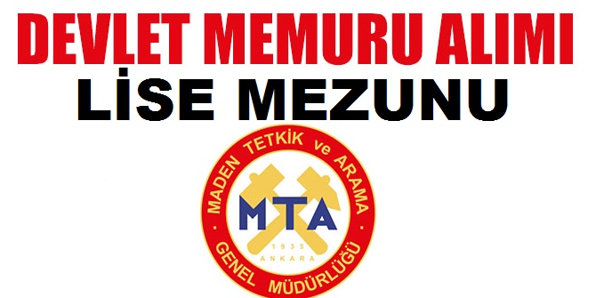 Lise Mezunu Devlet Memuru Alımı MTA
