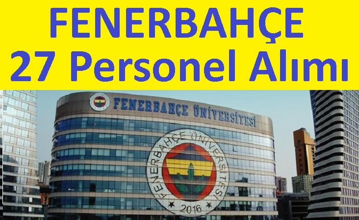 Fenerbahçe Üniversitesi 2021 Yılı Öğretim Üyesi Alım İlanları Başvuruları