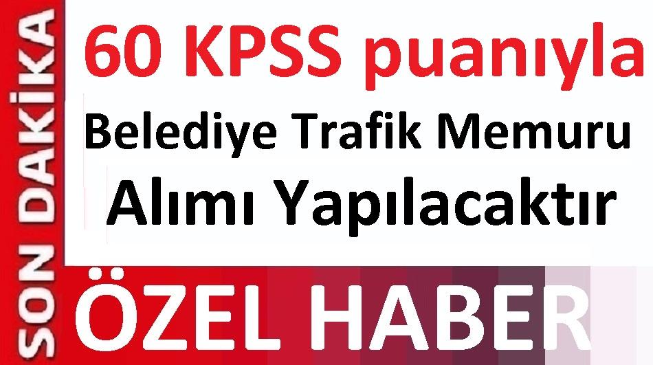 60 KPSS puanı ile Belediye trafik memuru Alımı gerçekleştirecek.