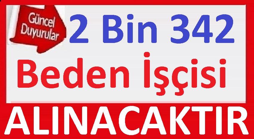 81 Şehirde 2 bin 342 Beden işçisi alımı yapılacaktır