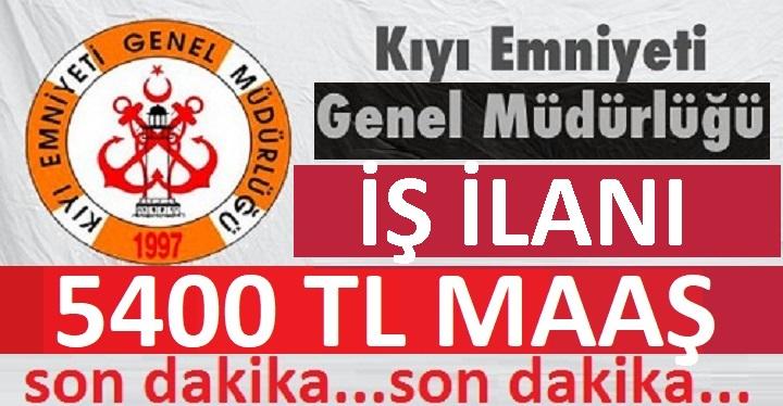 Kıyı Emniyeti Genel Müdürlüğü İYİ Maaşlı lisans mezunu personel alacak!