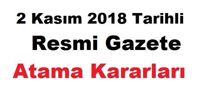 2 Kasım 2018 Tarihli Resmi Gazete Atama Kararları