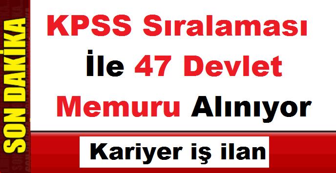 Üniversiteye KPSS Sıralaması ile 47 Devlet Memuru Alınıyor