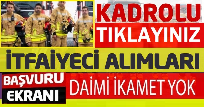 KPSS 60 puan ile Kahramanmaraş belediyesi itfaiye eri alımı başvuruları başlamıştır
