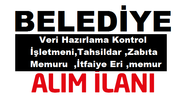 Meriç Belediyesi  kadrolu Veri Hazırlama Kontrol İşletmeni,Tahsildar ,Zabıta Memuru  ,İtfaiye Eri ,memur ilanı