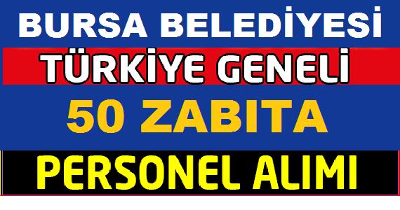 Bursa Büyükşehir Belediyesi 50 zabıta memuru Kamudan Kariyer iş ilan