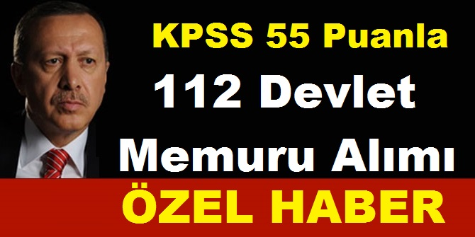 İki Belediye Bir Devlet kurumu KPSS 55 Puanla 112 Devlet memuru Alımı Yapıyor.