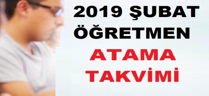 2019 ŞUBAT ÖĞRETMEN ATAMA TAKVİMİ