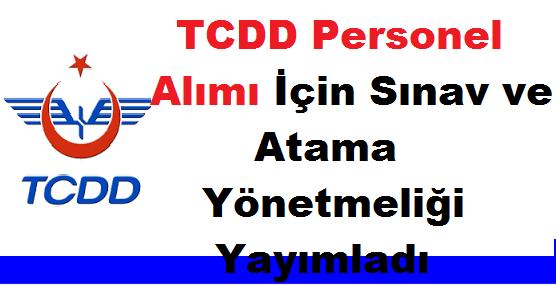 TCDD Personel Alımı Sınav ve Atama Yönetmeliği 2019
