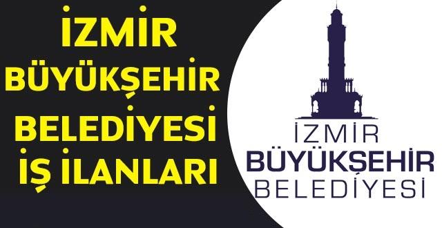İzmir Büyükşehir Belediyesi 31 branştan 124 Belediye Personel alımı