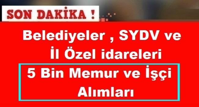 SYDV, Belediyeler, İl Özel İdareleri,İŞKUR Üzerinden 5 Bin Memur ve İşçi Alımları