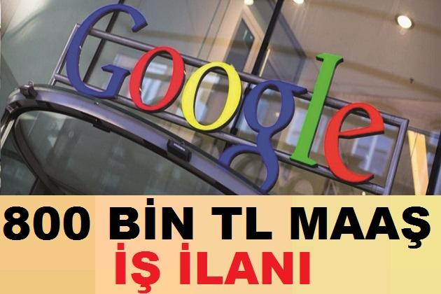 Google 800 Bin TL Maaşla Personel Alımı Yapıyor Cv Bırak