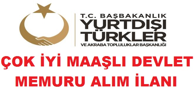 Kültür ve Turizm Bakanlığı Yurtdışı Türkler ve Akraba Topluluklar Başkanlığı devlet memuru alımı