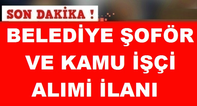 Ortahisar Belediyesi Şöför ve Beden İşçisi Kamudan Kariyer Alım ilanı