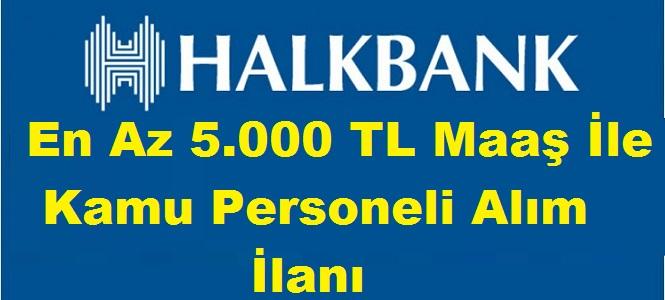Halkbank 24 şehre çok sayıda memur alımı yapacak