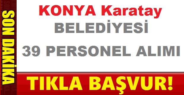 Konya Karatay Belediyesi 39 Kamudan Kariyer İşçi Alacak