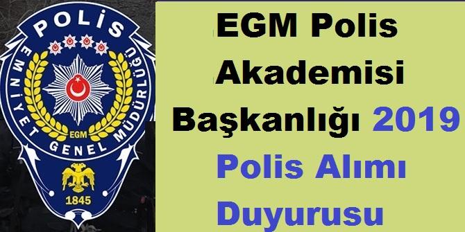 Polis Akademisi Başkanlığı 2019 Polis Alımı Duyurusu