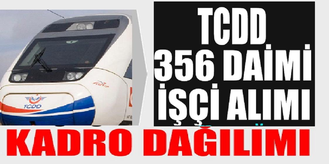 TCDD KPSS Şartsız Lise Mezunu 356 Daimi Kamu Personeli Alımı Kadro Dağılımı
