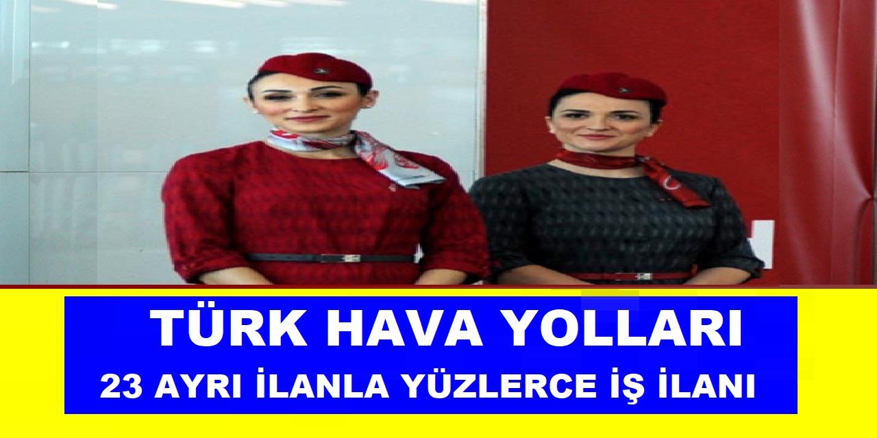 Türk Hava Yolları Yetenekli Yeteneksiz 23 Ayrı ilanla Kamu Personeli Alımı