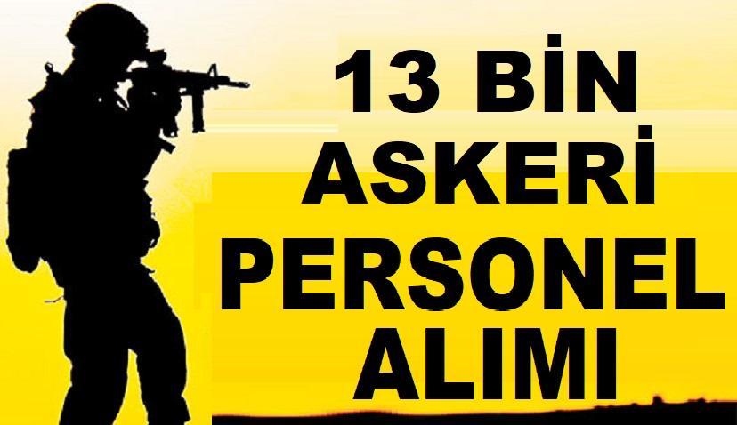 Milli Savunma Bakanlığı 13 Bin Askeri Personel Alıyor