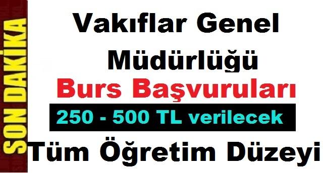 Vakıflar Genel Müdürlüğü Burs Başvuruları 250 - 500 TL Verilecek