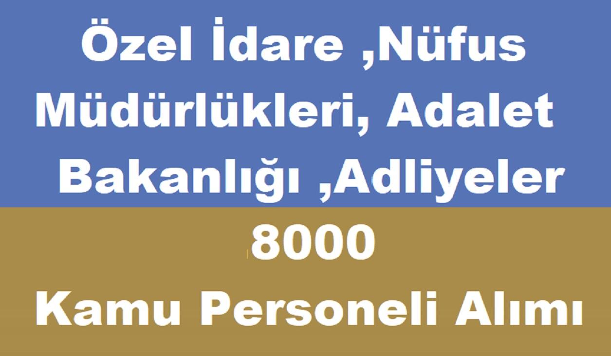 Adalet Bakanlığı Adliyeler, içişleri Bakanlığı İl Göç İdaresi 8000 Kamu Personeli Alımı