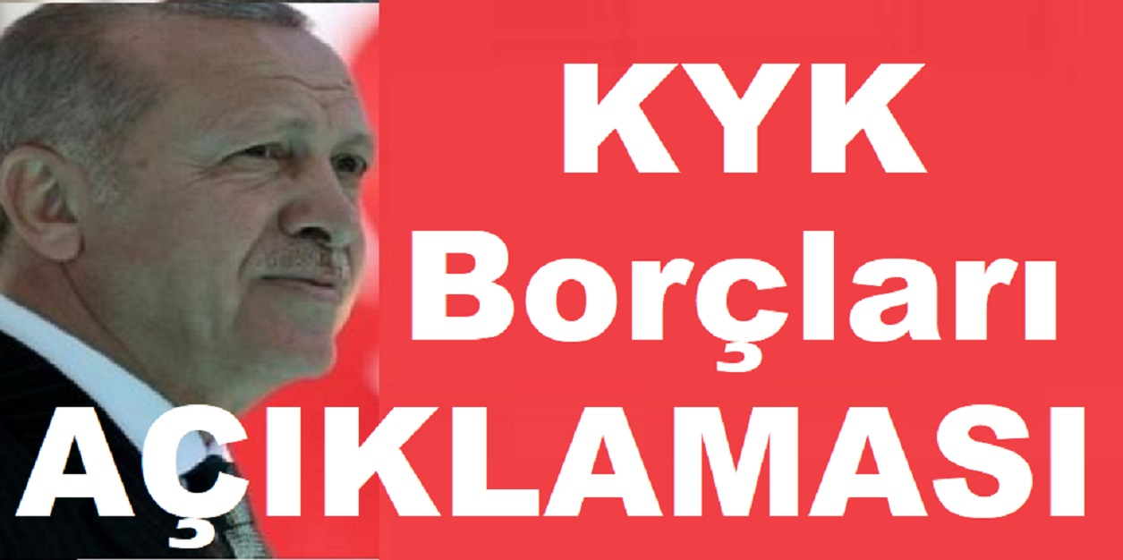 Son Dakika Erdoğandan KYK Borçları Silinmesi Açıklaması