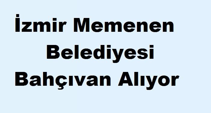 İzmir Memenen Belediyesi Bahçıvan Alıyor