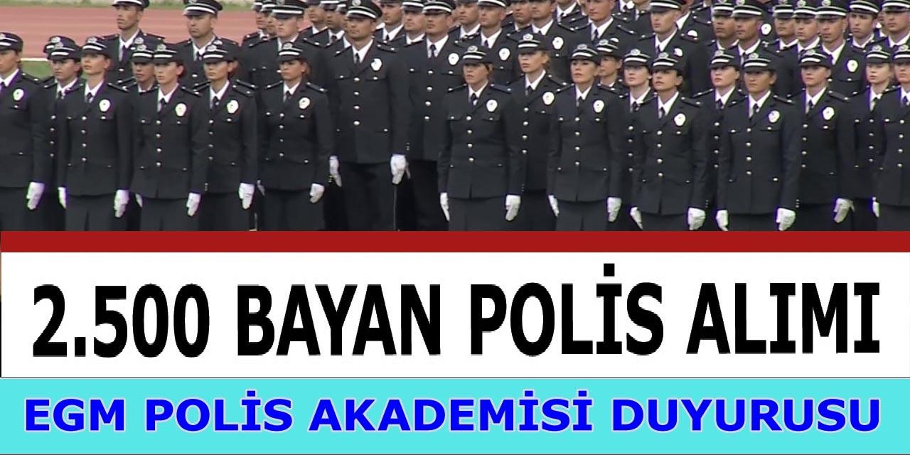 Polis Akademisi 2.500 Bayan Polis Alımı Duyurusu