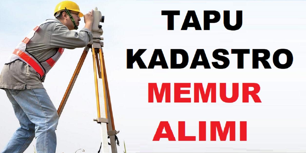 Tapu ve Kadastro Genel Müdürlüğü Büro Memuru ve Tekniker alacaktır
