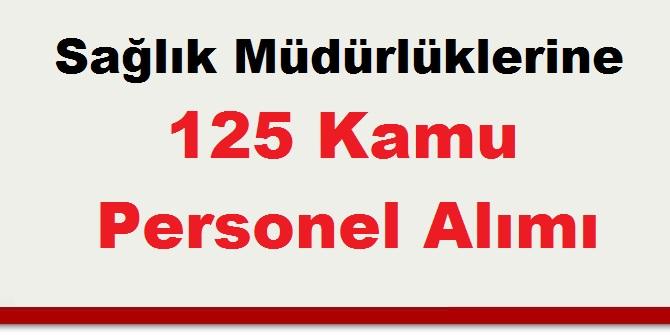 İl Sağlık Müdürlüklerine 125 Kamu Personel Alımı