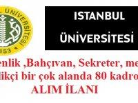 İstanbul Üniversitesi  Güvenlik ,Bahçıvan, Sekreter,memur,temizlikçi bir çok alanda 80 kadrolu işçi alıyor