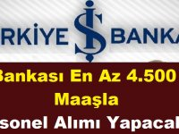 İş Bankası En Az 4.500 TL Maaşla Personel Alımı