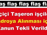 Taşeron işçilerin Kadroya Alınması için Kanun Tekli Verildi!