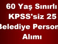 Bozüyük Belediyesi 60 Yaş Sınırlı KPSS'siz 25 Belediye Personel Alımı