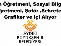 Aydın Büyükşehir Belediyesi Tarih Öğretmeni, Sosyal Bilgiler Öğretmeni, Şoför ,Sekreter, Grafiker ve içi Alıyor