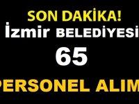 İzmir Büyükşehir Belediyesi 65 Kamu Personeli Alımı