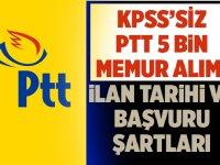 PTT 2019/1 KPSS şartsız 5 bin kamu personeli alımı İlan Tarihi ve Genel Şartlar