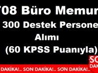 KPSS ile 708 Büro Memuru 300 Destek Personeli Alımı