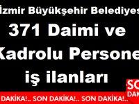 İzmir Büyükşehir Belediyesi 371 Daimi ve Kadrolu Personel iş ilanları yayınladı