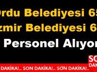 Ordu Belediyesi 65 ,İzmir Belediyesi 60 Personel Alıyor