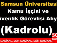 Samsun Üniversitesi Kadrolu işçi ve Güvenlik Görevlisi alıyor