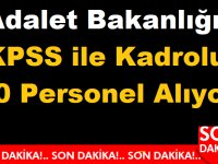 Adalet Bakanlığı KPSS ile Kadrolu 40 Personel Alıyor