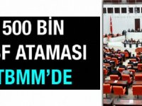 500 bin İİBF Atama Sorunu TBMM'de