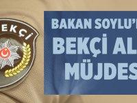 Süleyman Soylu'dan 2020 Bekçi Alımı Müjdesi!