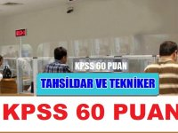 Tahsildar ve Tekniker Memur alım ilanı KPSS 60 Puan