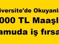 Üniversite'de Okuyanlara 5000 TL Maaşla Kamuda iş fırsatı