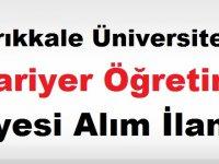 Kırıkkale Üniversitesi Kariyer Öğretim Üyesi Alım İlanı yayınladı