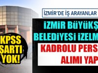 İzmir Büyükşehir Belediyesi Yeni Personel Alımları 2020