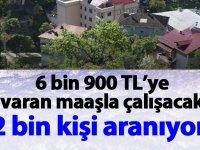 2 Bin Kişi Aranıyor! Maaş 6 Bin 900 TL!